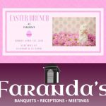 Get Your Tickets for Easter Brunch at Farandas!