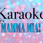 Karaoke With Cast of Mamma Saturday Night!