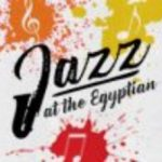 Jazz at the Egyptian back for 4th year