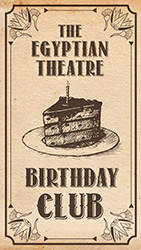 Egyptian Theatre Birthday Club
