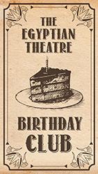 Egyptian Theatre Birthday Club